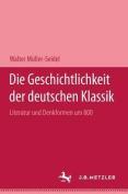 Die Geschichtlichkeit Der Deutschen Klassik [GER]