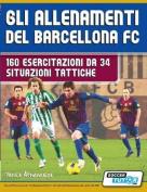 Gli Allenamenti del Barcellona FC - 160 Esercitazioni Da 34 Situazioni Tattiche [ITA]