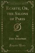 Ecarte; Or, the Salons of Paris, Vol. 3 of 3