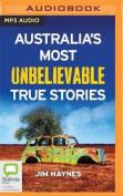 Australia's Most Unbelievable True Stories [Audio]