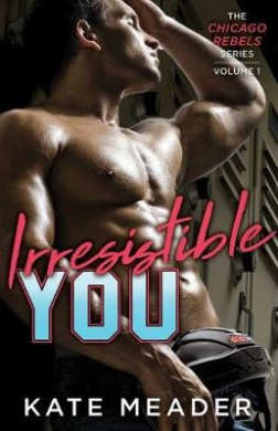 Irresistible You (Chicago Rebels)