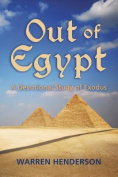 Out of Egypt - A Devotional Study of Exodus