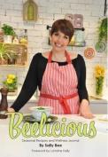 Beelicious: Seasonal Recipes and Wellness Journal