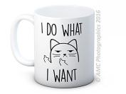 I Do What I Want - Rude Cat Funny High Quality Coffee or Tea Mug