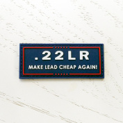 .22LR MAKE LEAD CHEAP AGAIN - Rubber Morale Patch, Hook and loop Backed by NEO Tactical Gear