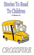 Stories to Read to Children, Volume #1
