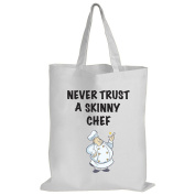 Never Trust A Skinny Chef - Baking / Funny Gift Idea / Novelty Gift White Shopping / Tote Bag