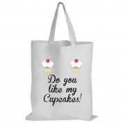 Do You Like My Cupcakes - Baking / Funny Gift Idea / Novelty Gift White Shopping / Tote Bag