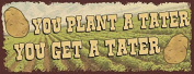 Plant a Tater Metal Sign, Humour, Quote, Country