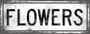 FLOWERS Metal Street Sign, Vintage, Retro