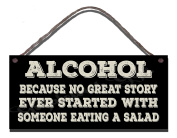 Wooden Funny Sign Wall Plaque Alcohol Because No Great Story Ever Started With Someone Eating A Salad