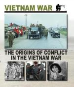 The Origins of Conflict in the Vietnam War
