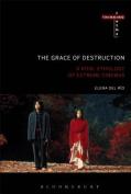 The Grace of Destruction