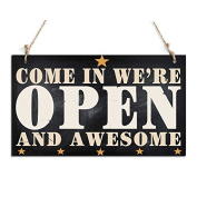 Welcome Sign Come In We're Open And Awesome Sign Black