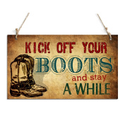 Kick Off Your Boots And Stay A While Front Door Sign