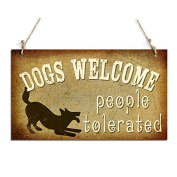Funny Dog Signs Dogs Welcome People Tolorated Decorative Sign