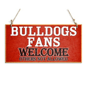 Welcome Sign Bulldogs Fans Welcome Others Not Allowed Hanging Sign Red