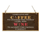 Lord, Give Me Coffee To Change The Things I Can Decorative Sign Perfect For Home Decor