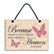 Because Someone We Love Is Heaven There's A Little Bit Of Heaven In Our Home Handmade Home Sign/Plaque Gift 586