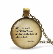 """uote Jewellery """"All you need is faith trust and pixie dust"""", Necklace art pendant jewellery"""