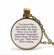 """Tinkerbell """"You know that place between sleep and awake..."""" Pendant Necklace Gift Inspiration Jewellery or Key Ring"""