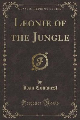 Leonie of the Jungle (Classic Reprint)