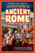 The Thrifty Time Traveler's Guide to Ancient Rome