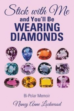 Stick with Me and You'll Be Wearing Diamonds: Bi-Polar Memoir