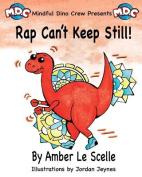 Rap Can't Keep Still!