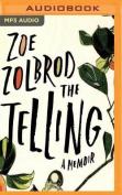 The Telling: A Memoir [Audio]