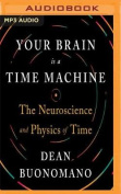 Your Brain Is a Time Machine [Audio]