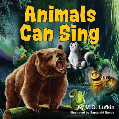Animals Can Sing: A Forest Animal Adventure and Children's Picture Book
