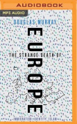 The Strange Death of Europe [Audio]