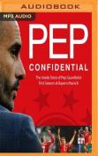 Pep Confidential [Audio]