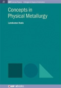 Concepts in Physical Metallurgy