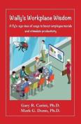 Wally's Workplace Wisdom