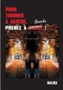 Pour Tourner a Gauche, Prenez a Gauche ! [FRE]