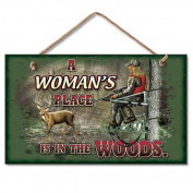 Humorous a Woman's Place Is in the Woods, Highland Graphics Decor Wood Sign 24cm X 14cm