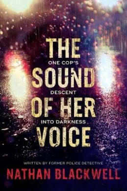 The Sound of Her Voice: One Cop's Descent into Darkness