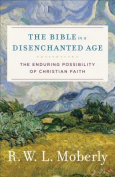 The Bible in a Disenchanted Age