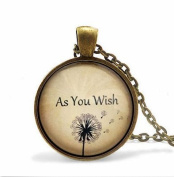 "Princess Bride ""As you wish."" Pendant & Necklace."
