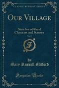 Our Village, Vol. 2