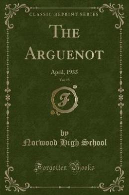 The Arguenot, Vol. 15: April, 1935 (Classic Reprint)