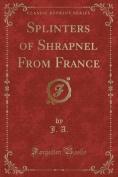 Splinters of Shrapnel from France