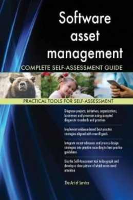 Software Asset Management Complete Self-Assessment Guide