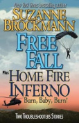 Free Fall & Home Fire Inferno (Burn, Baby, Burn)  : Two Troubleshooters Short Stories