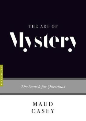 The Art of Mystery: The Search for Questions (Art Of...)