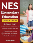NES Elementary Education Study Guide Subtest 1 & 2  : Test Prep & Practice Test Questions for the National Evaluation Series Tests