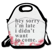 Black Sorry Im Late I Didnt Want To Come Lunch Bag For Man And Woman