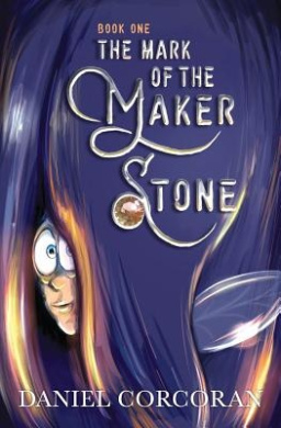 The Mark of the Maker Stone: Book One